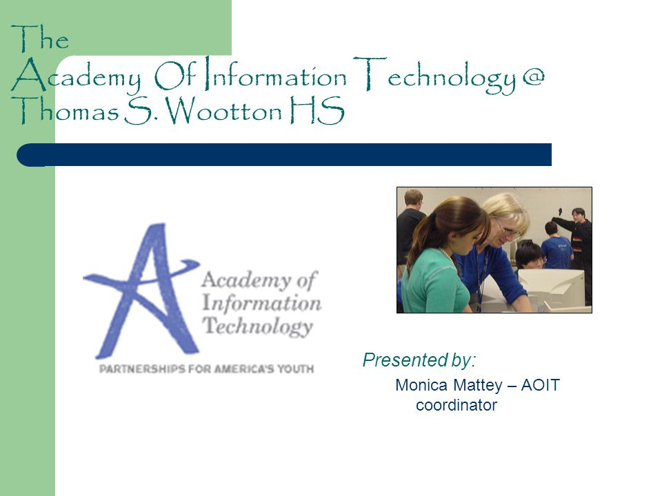 The Academy Of Information Technology @ Thomas S. Wootton HS