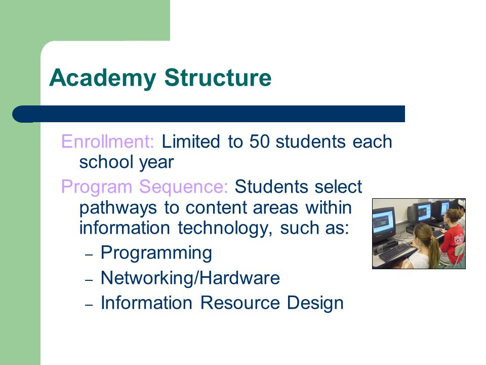 Academy Structure Enrollment: Limited to 50 students each school year