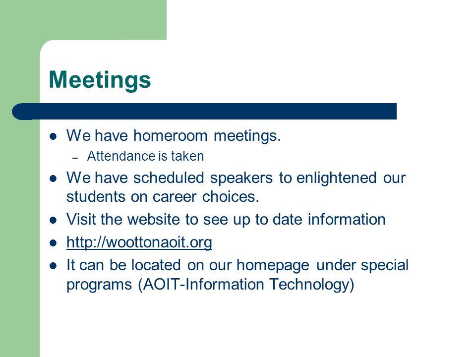 Meetings We have homeroom meetings.