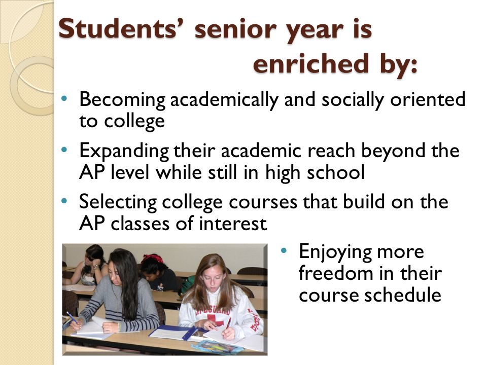 Students' senior year is enriched by: