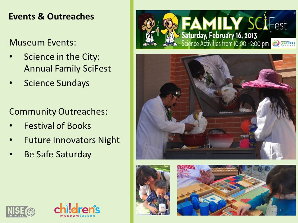 Events & Outreaches Museum Events: Science in the City: Annual Family SciFest. Science Sundays. Community Outreaches: