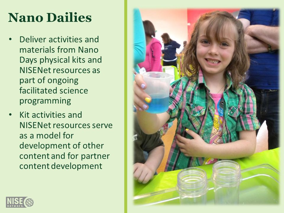 Nano Dailies Deliver activities and materials from Nano Days physical kits and NISENet resources as part of ongoing facilitated science programming.
