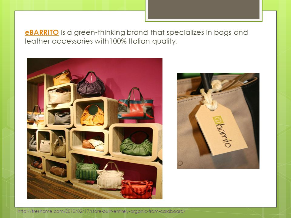 eBARRITO is a green-thinking brand that specializes in bags and leather accessories with100% Italian quality.