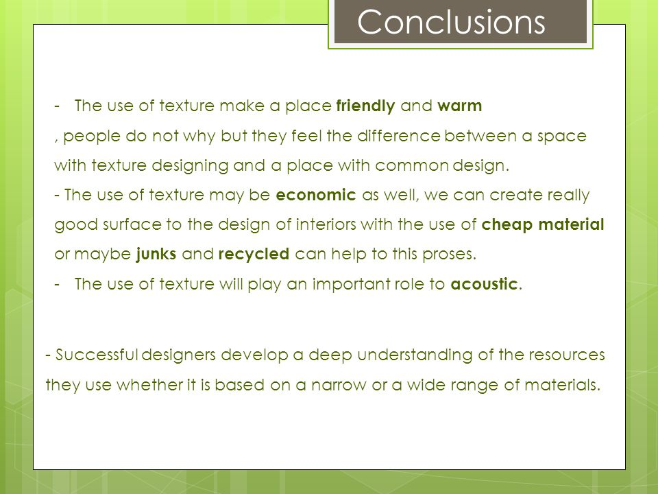 Conclusions The use of texture make a place friendly and warm