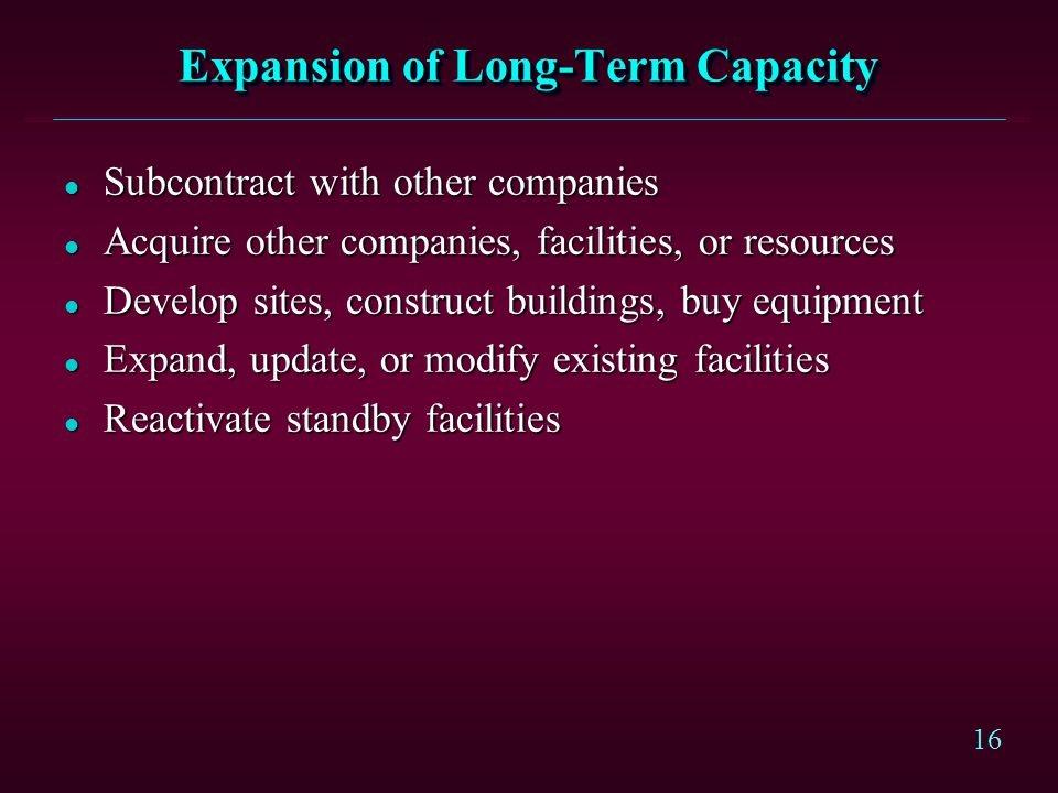 Expansion of Long-Term Capacity