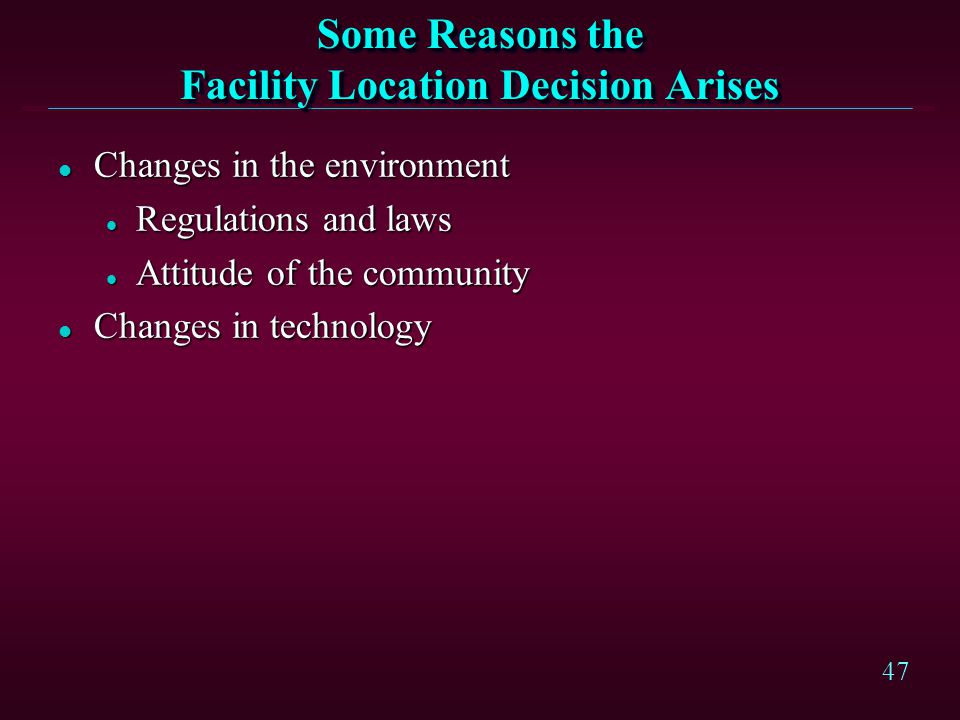 Some Reasons the Facility Location Decision Arises