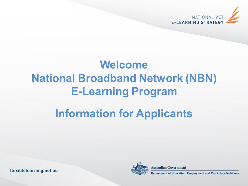 Welcome National Broadband Network (NBN) E-Learning Program