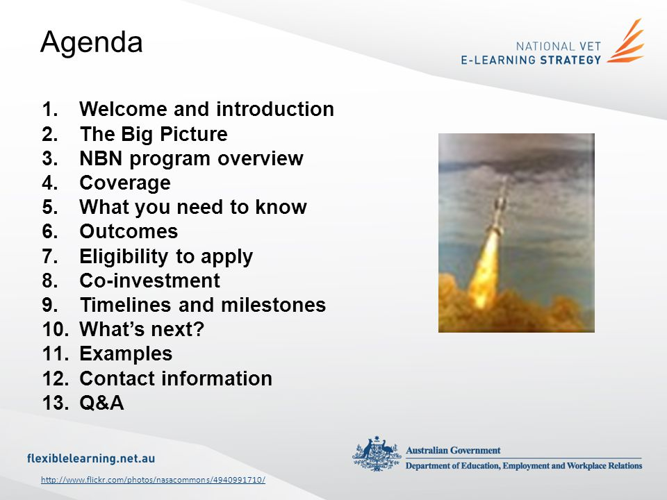 Agenda Welcome and introduction The Big Picture NBN program overview