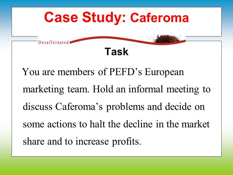 Case Study: Caferoma Task