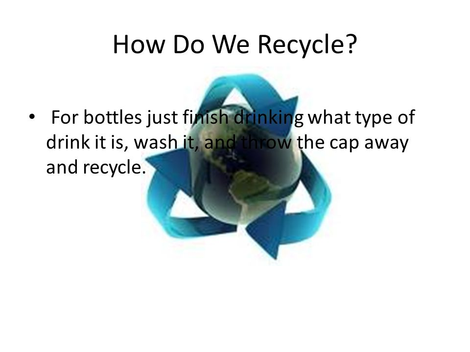 How Do We Recycle.
