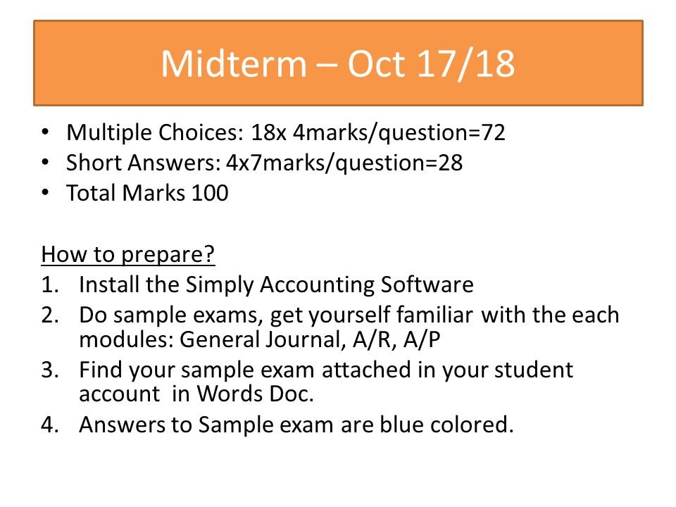 Midterm – Oct 17/18 Multiple Choices: 18x 4marks/question=72