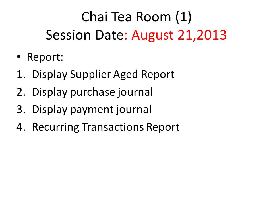 Chai Tea Room (1) Session Date: August 21,2013