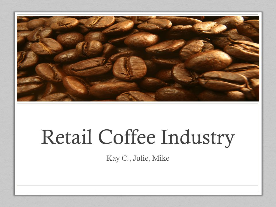 Retail Coffee Industry
