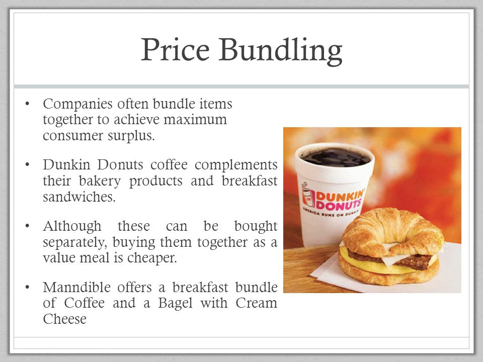 Price Bundling Companies often bundle items together to achieve maximum consumer surplus.