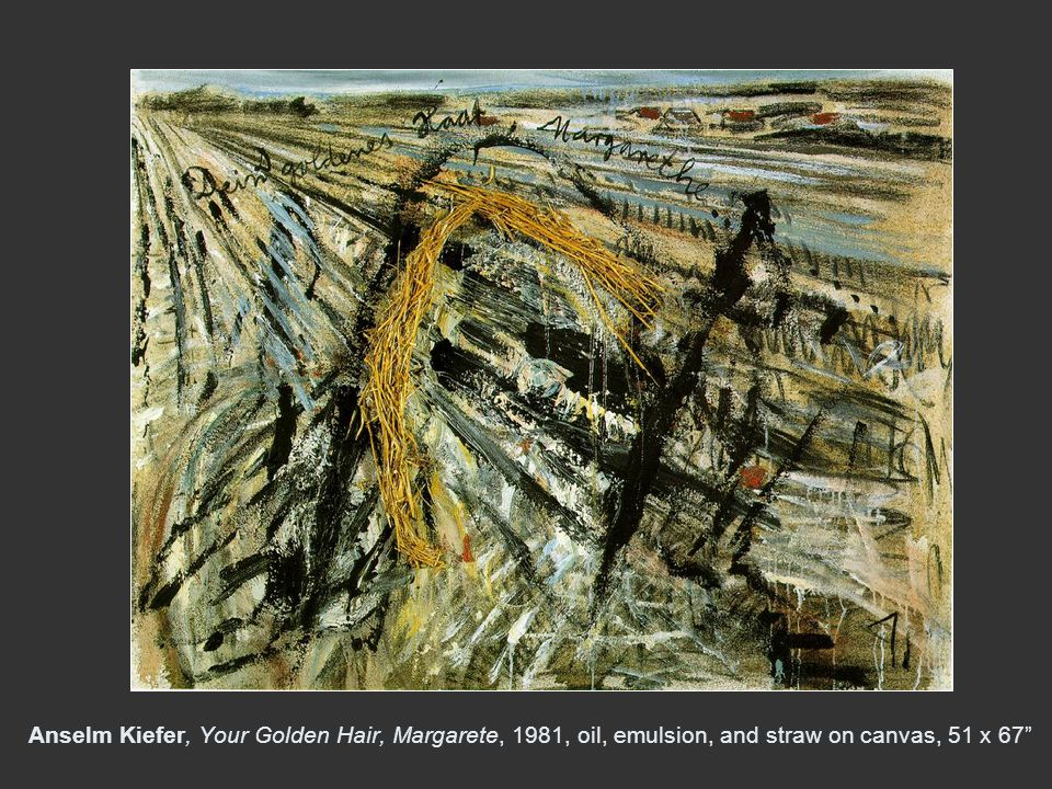 Anselm Kiefer, Your Golden Hair, Margarete, 1981, oil, emulsion, and straw on canvas, 51 x 67