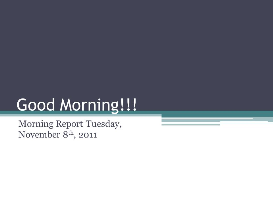 Morning Report Tuesday, November 8th, 2011