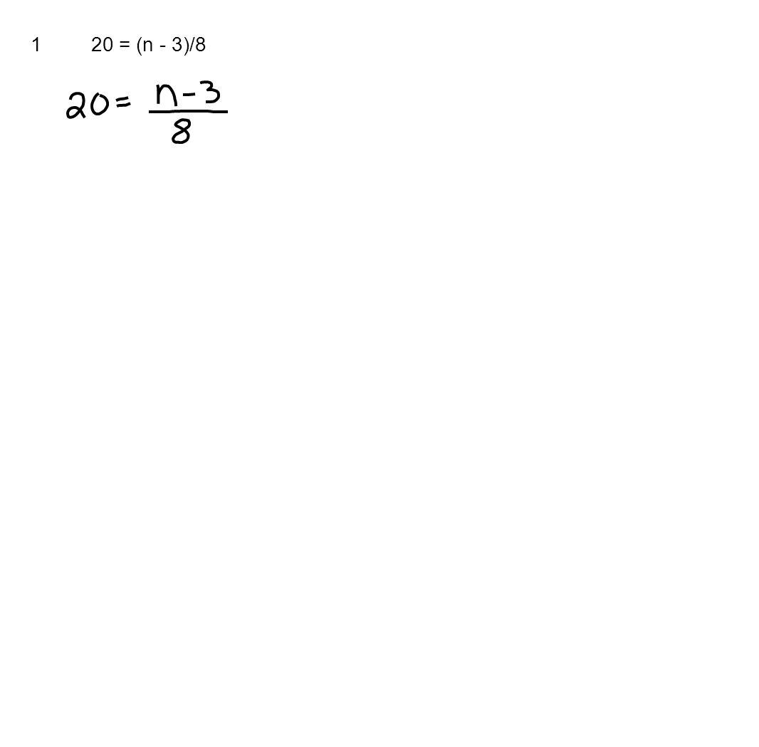 1 20 = (n - 3)/8