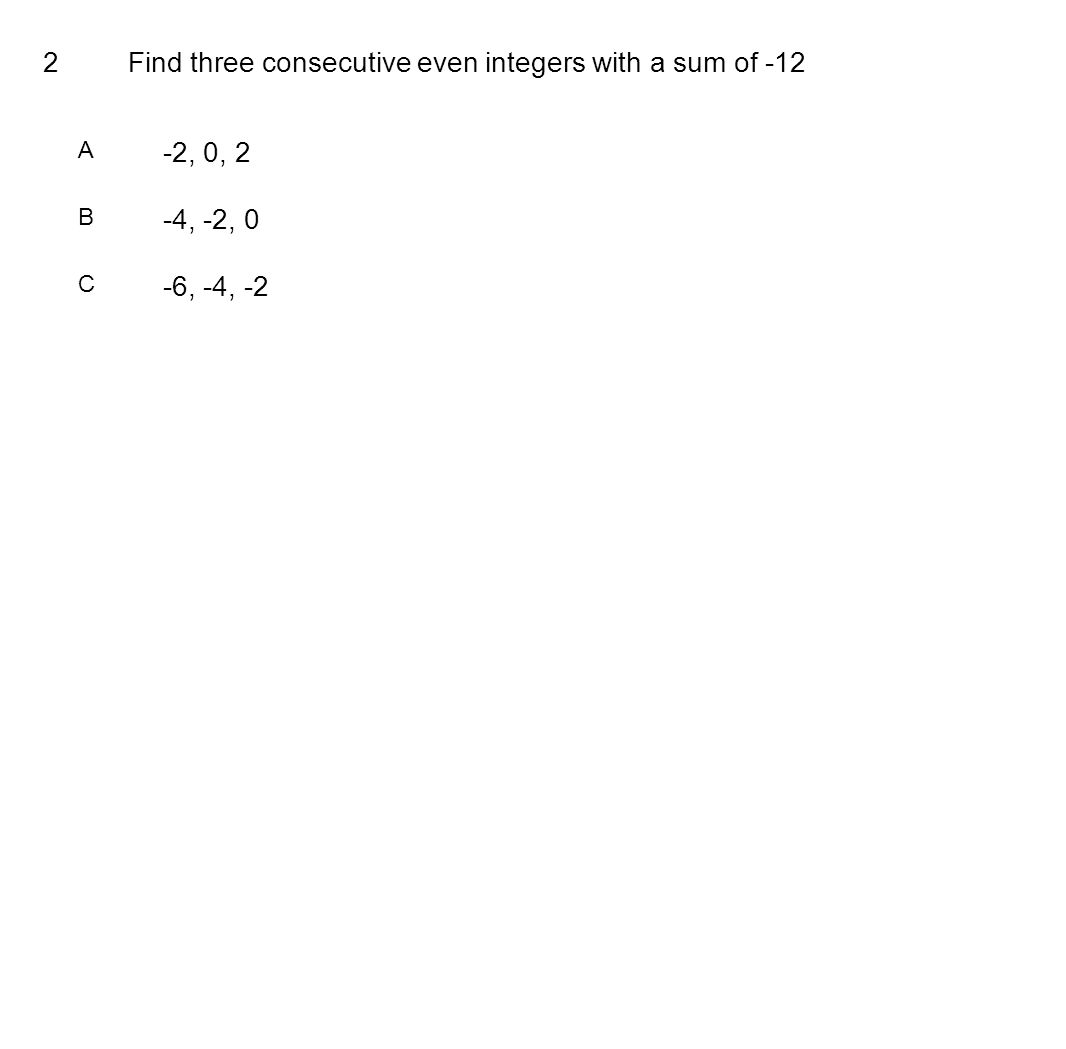 Find three consecutive even integers with a sum of -12