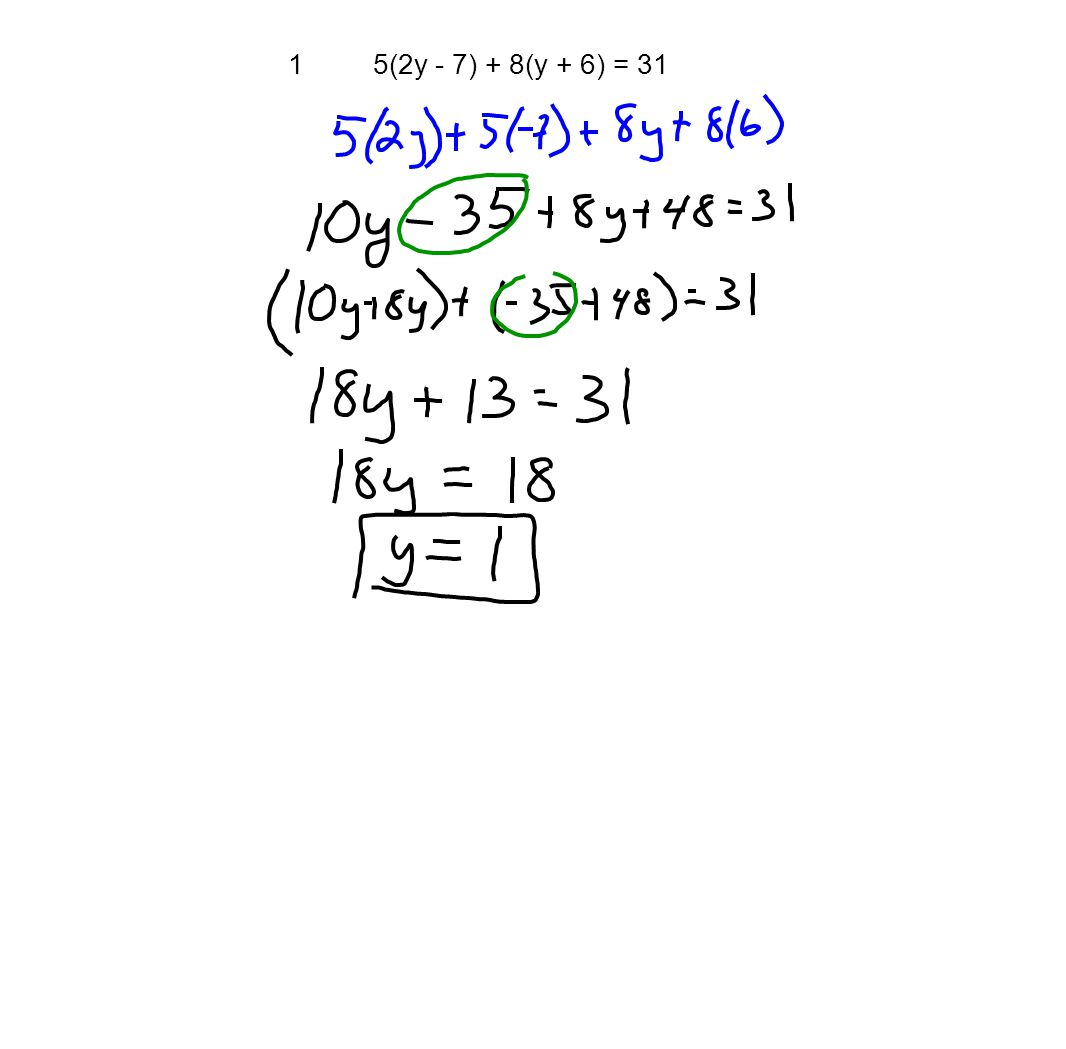 1 5(2y - 7) + 8(y + 6) = 31