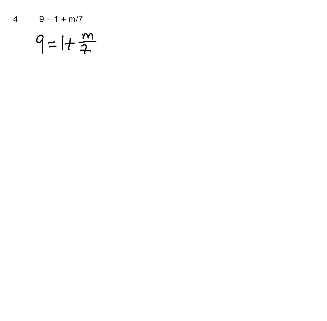 4 9 = 1 + m/7