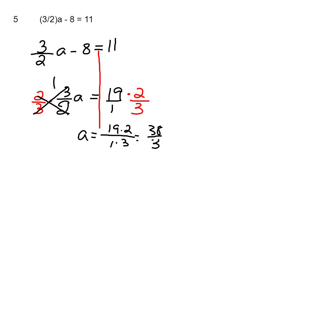 5 (3/2)a - 8 = 11