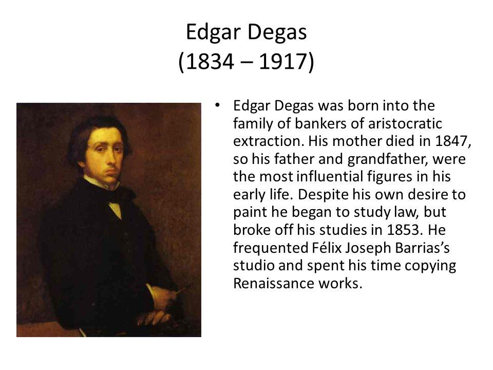 Edgar Degas (1834 – 1917)