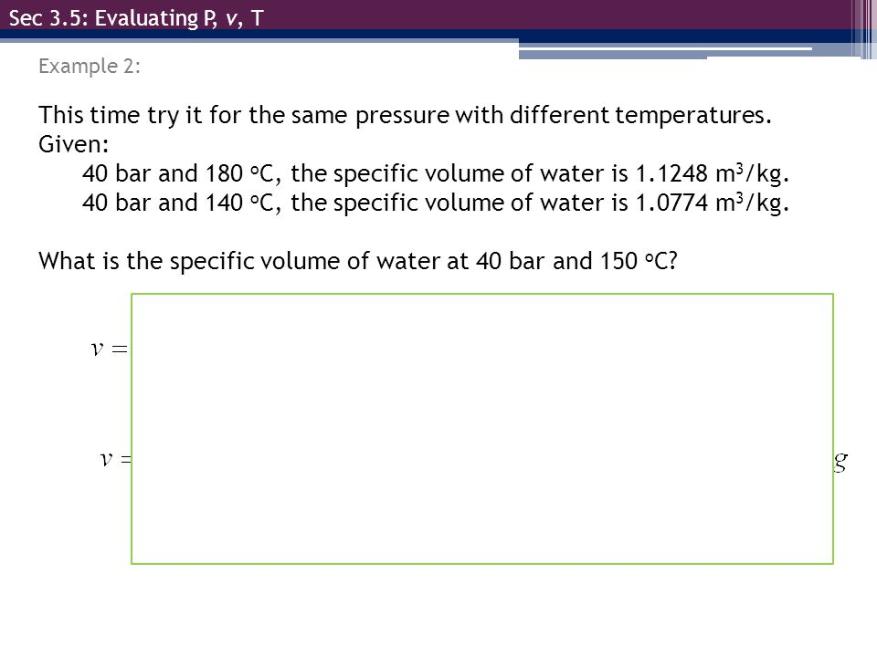 This time try it for the same pressure with different temperatures.