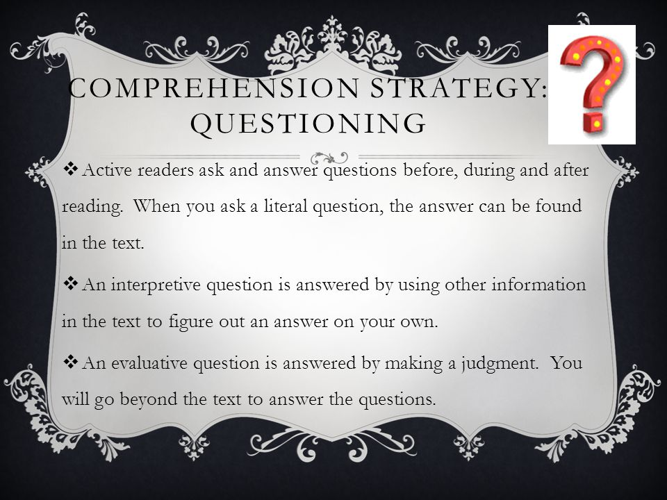 Comprehension Strategy: Questioning
