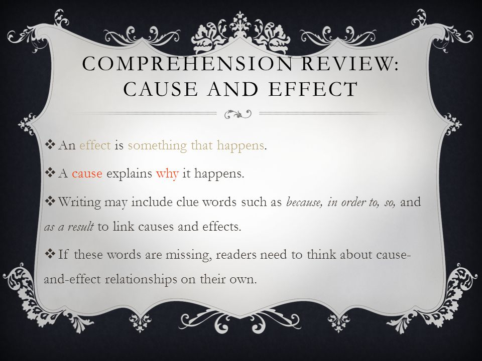 Comprehension Review: Cause and effect