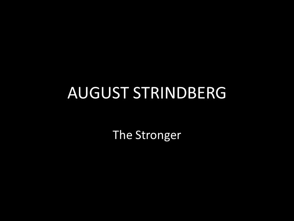 the stronger by august strindberg