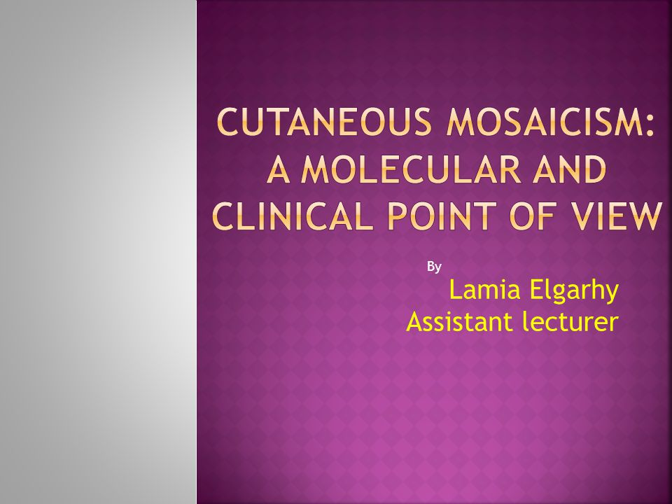 Cutaneous Mosaicism: a Molecular and Clinical point of view
