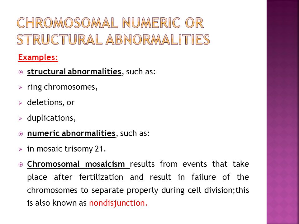 Chromosomal numeric or structural abnormalities