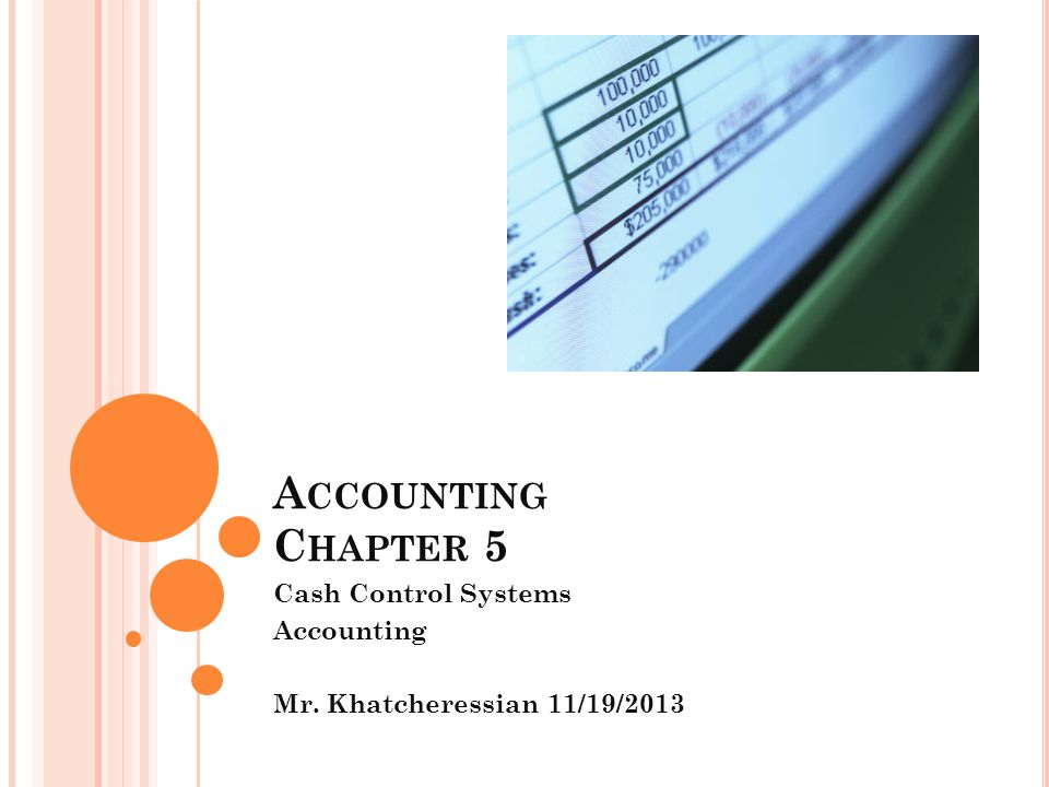 Cash Control Systems Accounting Mr. Khatcheressian 11/19/2013