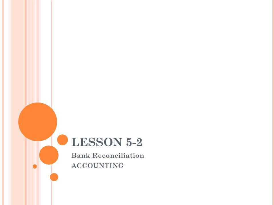 LESSON 5-2 Bank Reconciliation ACCOUNTING