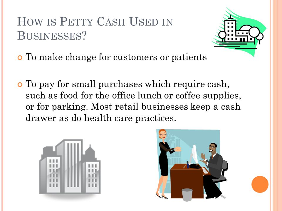 How is Petty Cash Used in Businesses