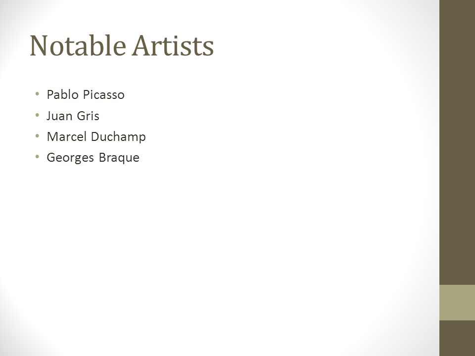 Notable Artists Pablo Picasso Juan Gris Marcel Duchamp Georges Braque
