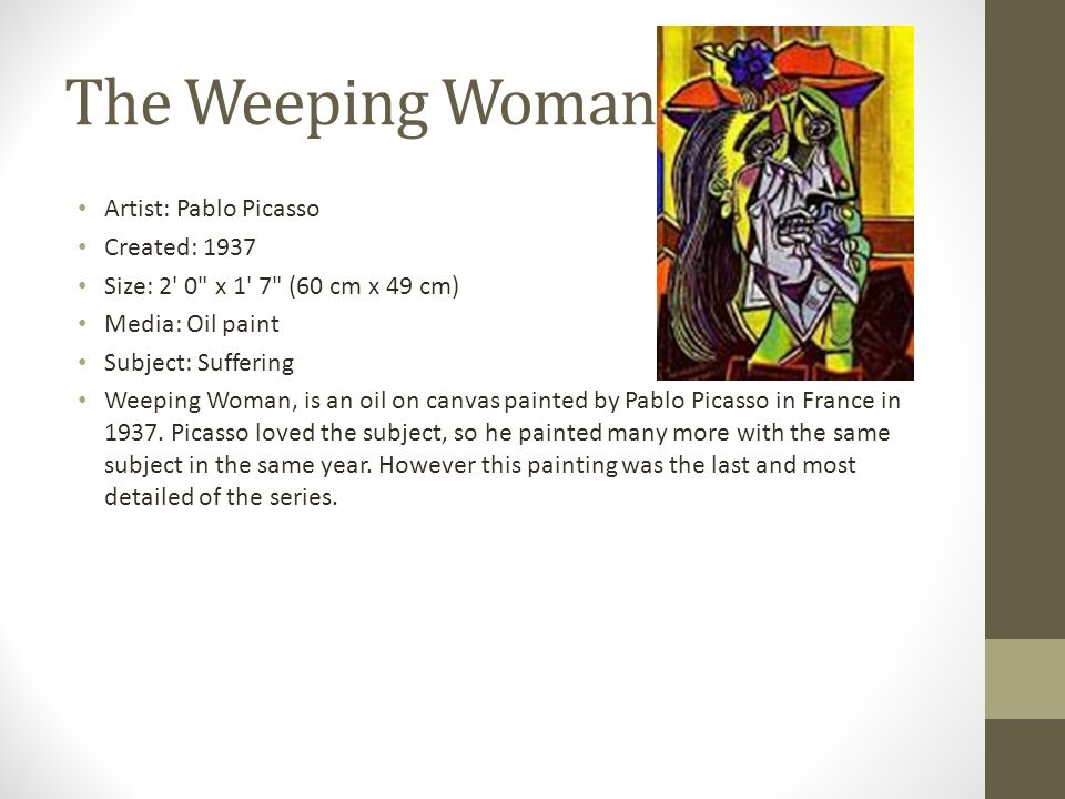 The Weeping Woman Artist: Pablo Picasso Created: 1937