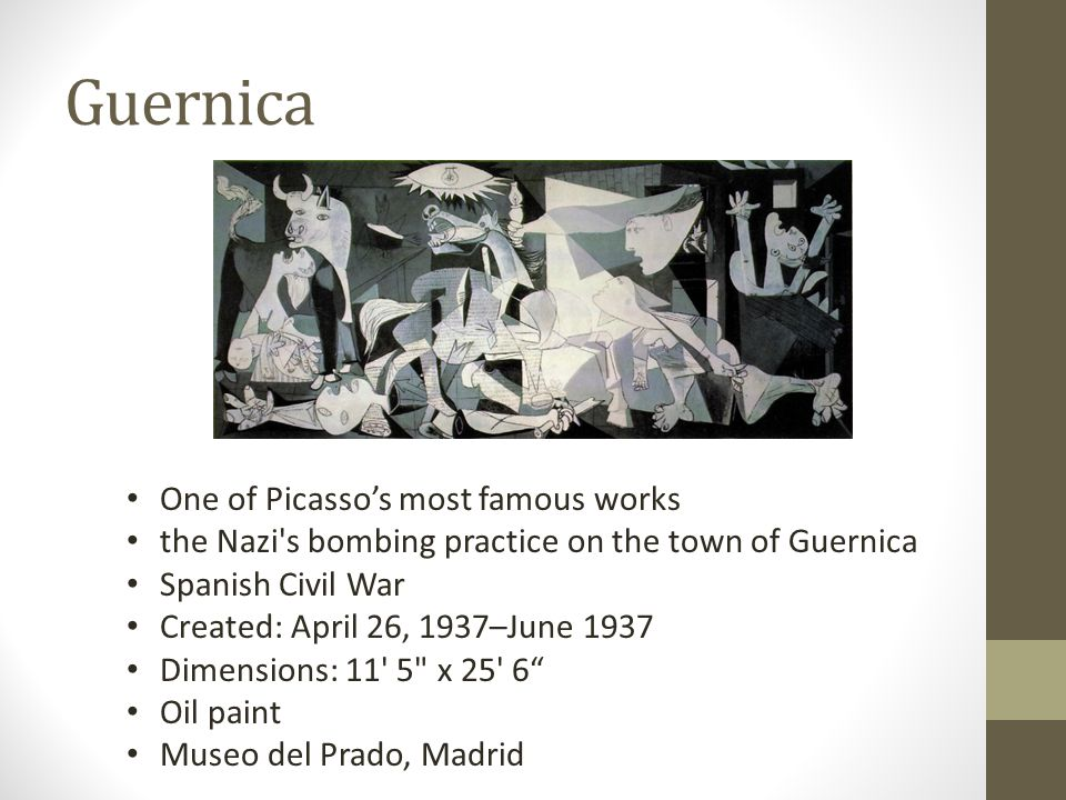 Guernica One of Picasso's most famous works