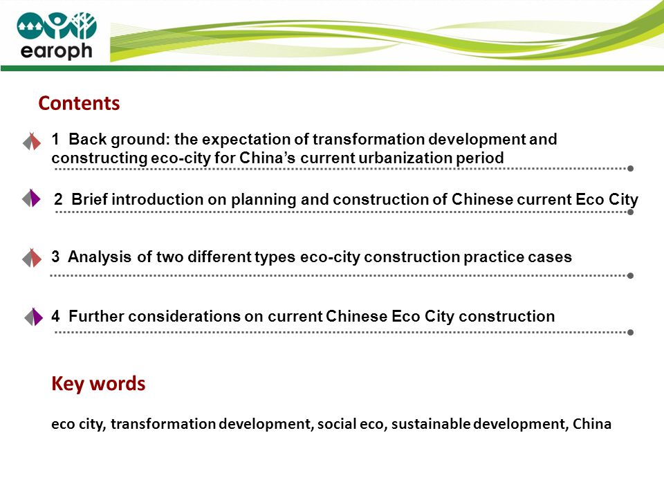 Contents 1 Back ground: the expectation of transformation development and constructing eco-city for China's current urbanization period.