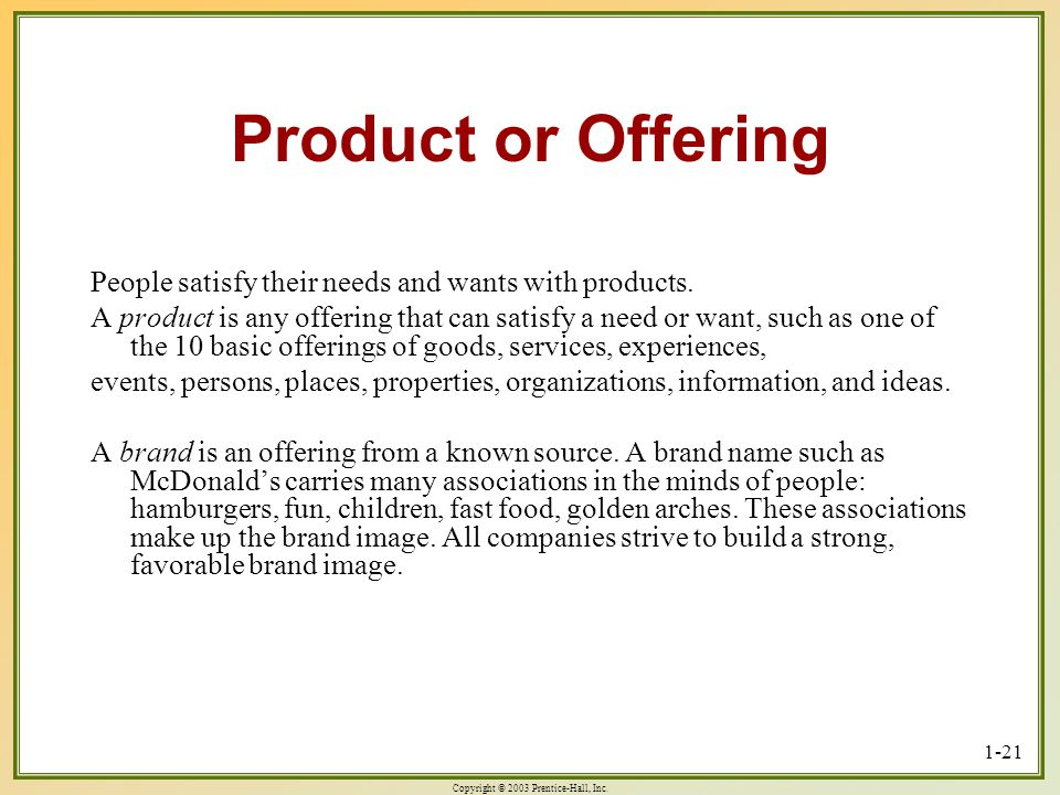 Product or Offering People satisfy their needs and wants with products.