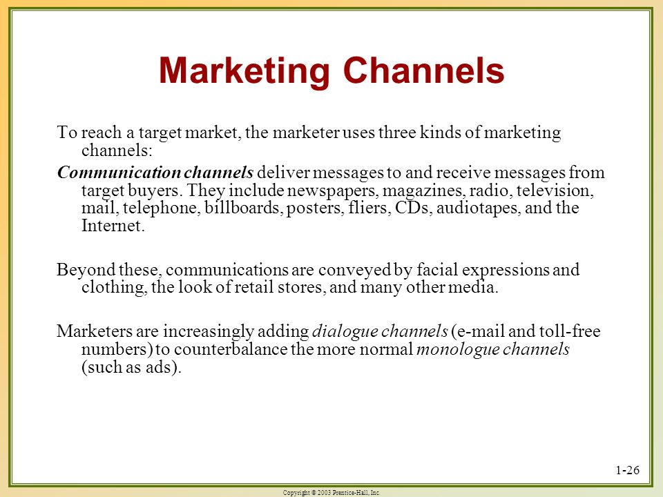 Marketing Channels To reach a target market, the marketer uses three kinds of marketing channels: