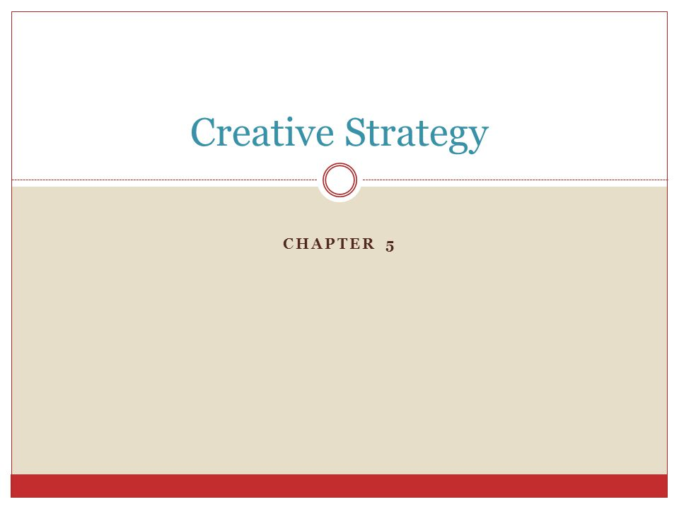 Creative Strategy Chapter 5