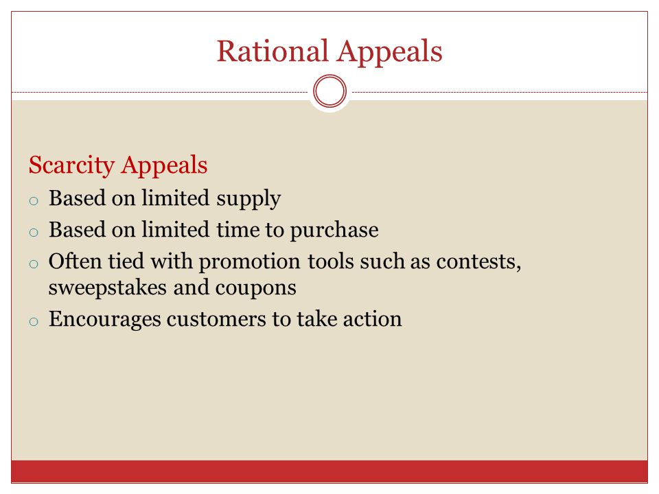 Rational Appeals Scarcity Appeals Based on limited supply