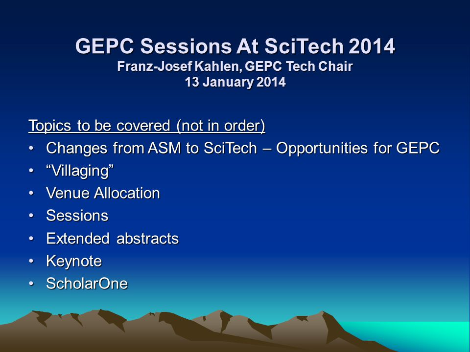 GEPC Sessions At SciTech 2014 Franz-Josef Kahlen, GEPC Tech Chair 13 January 2014