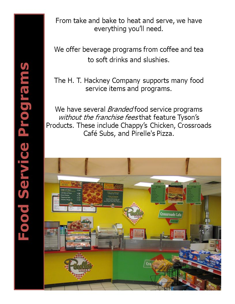 Food Service Programs From take and bake to heat and serve, we have everything you'll need. We offer beverage programs from coffee and tea.