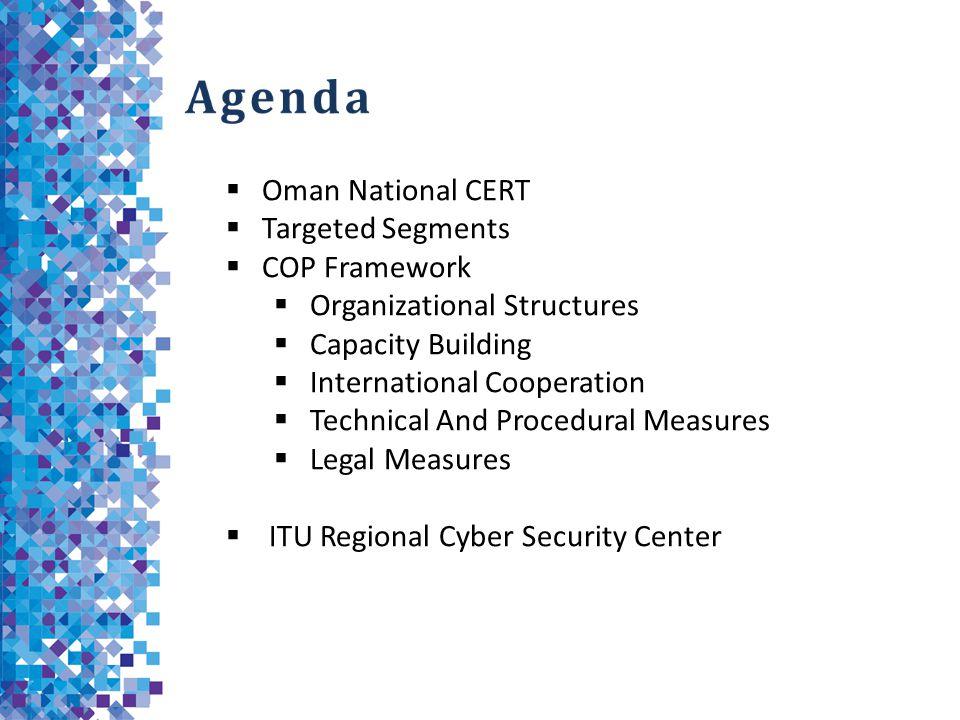 Agenda Oman National CERT Targeted Segments COP Framework