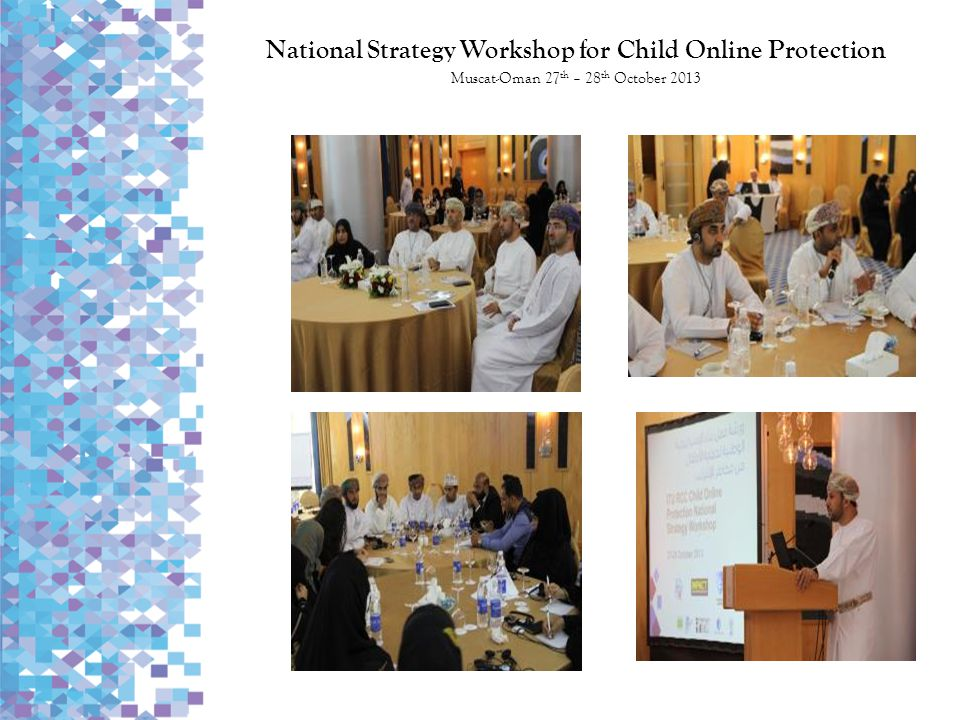 National Strategy Workshop for Child Online Protection Muscat-Oman 27th – 28th October 2013