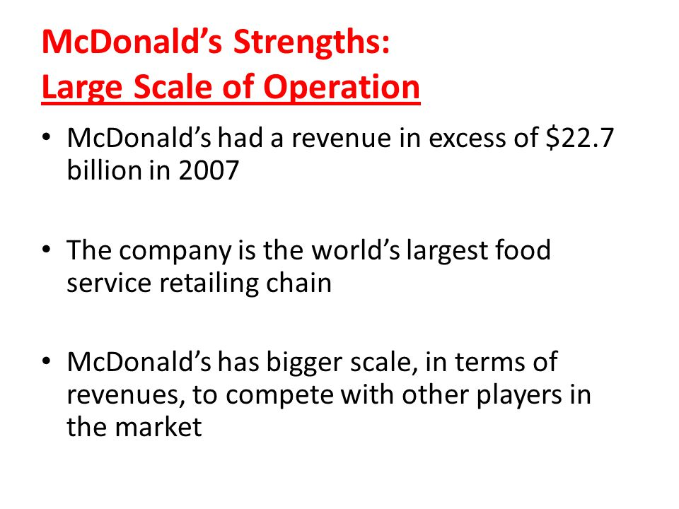 McDonald's Strengths: Large Scale of Operation