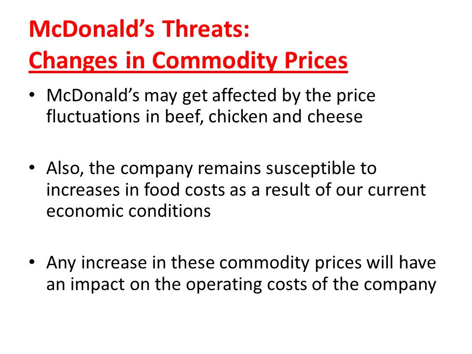 McDonald's Threats: Changes in Commodity Prices