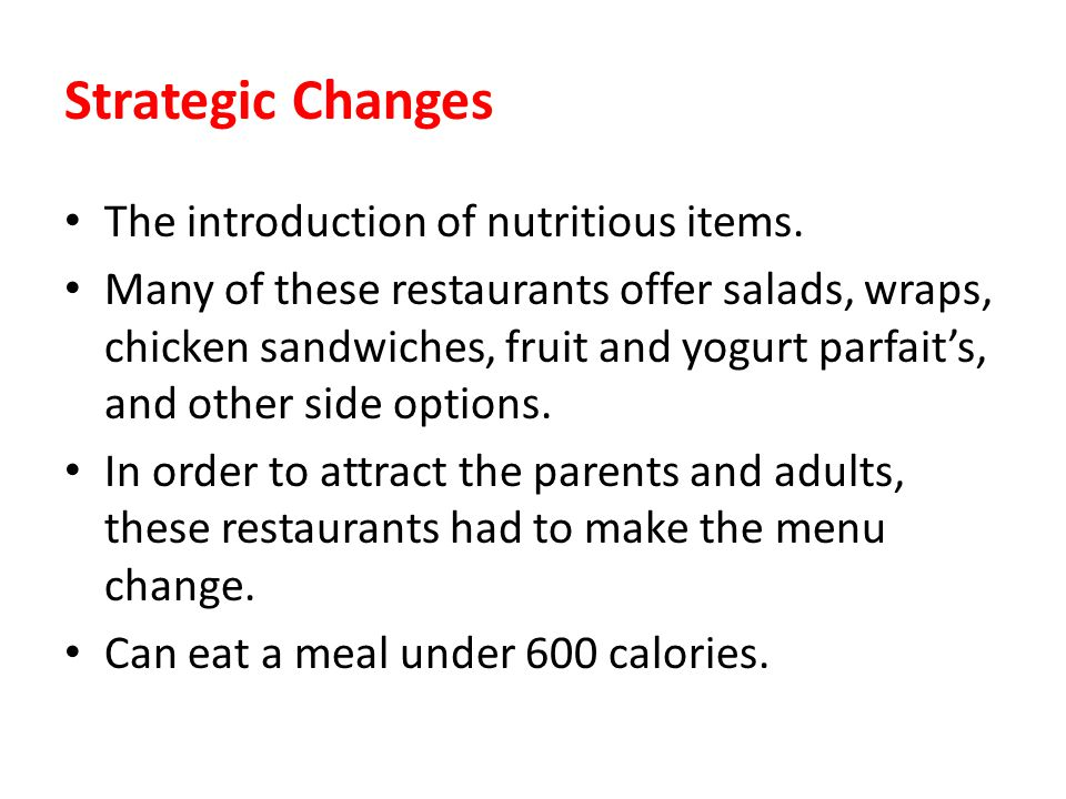 Strategic Changes The introduction of nutritious items.